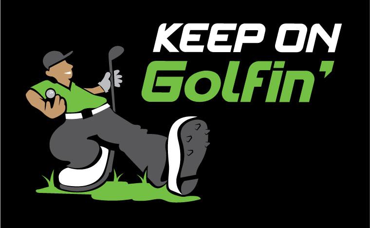 Keep On Golfin'